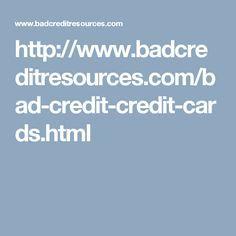 http://www.badcreditresources.com/bad-credit-credit-cards.html