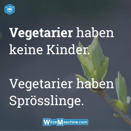 Vegetarier Witze - Vegetarier haben keine Kinder - Lustige Fakten