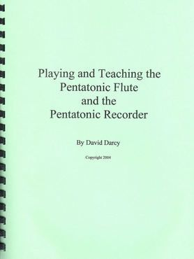Waldorf ~ 1st grade ~ Pentatonic Flute ~ Playing and Teaching the Pentatonic Flute and Pentatonic Recorder ~ David Darcy http://ddarcy.com/resources.html