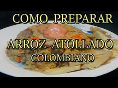 COMO PREPARAR Arroz Atollado Colombiano - YouTube