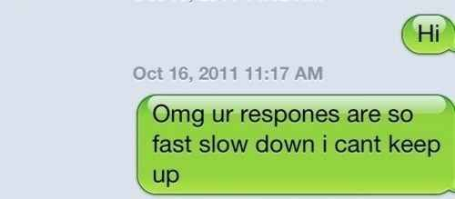 This person with all the jokes. | 17 Perfect Responses For When Someone Doesn't Text Back