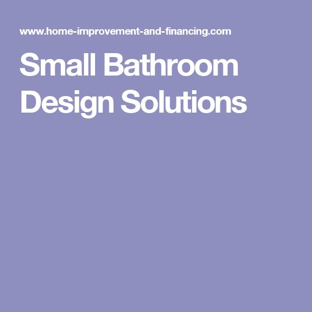 Small Bathroom Design Solutions
