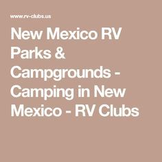 New Mexico RV Parks & Campgrounds - Camping in New Mexico - RV Clubs