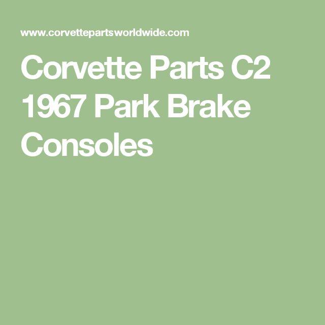 Corvette Parts C2 1967 Park Brake Consoles
