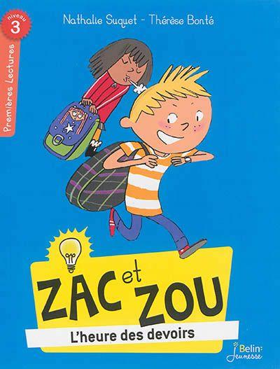 Zac et Zou , l'heure des devoirs / Nathalie Suquet ; Thérèse Bonté. - Belin Jeunesse (Premières lectures), 2015