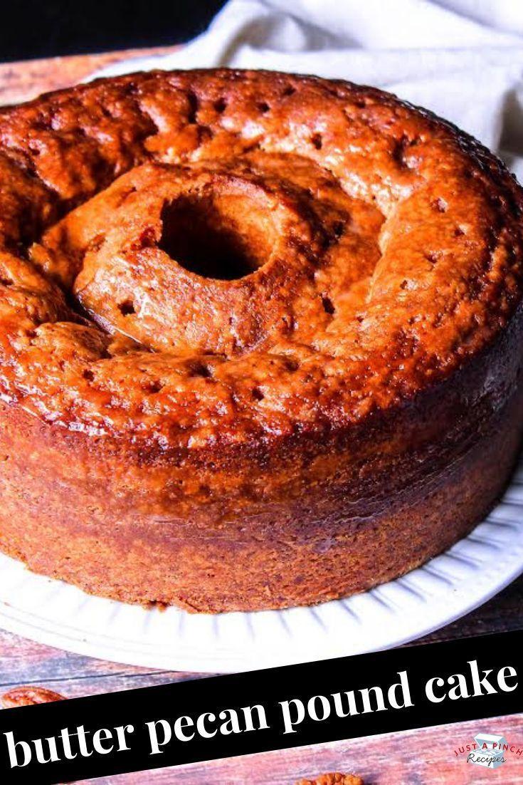 Butter Pecan Pound Cake Recipe Desserts Pound Cake Recipes Cake Recipes