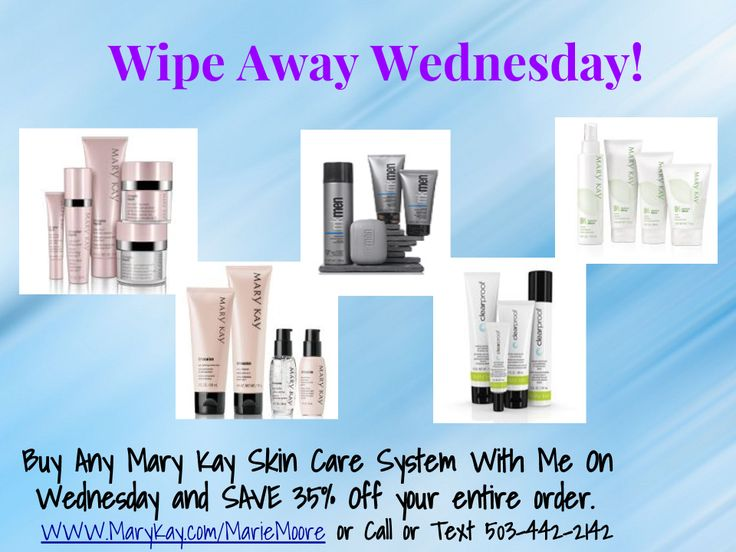 Mary Kay Wipe away Wednesday special with me!  35% OFF your entire order when you purchase Any Skincare Set.  www.MaryKay.com/MarieMoore  Call or Text 503-442-2142