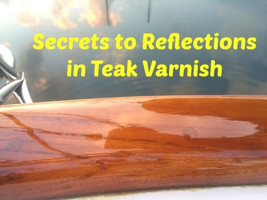 """The Secret to """"Mirror-Finish"""" Teak. Hint: it's not that hard to do yourself, why not have the best?"""
