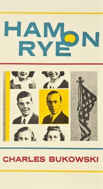 50 Essential Cult Novels // Ham on Rye by Charles Bukowski