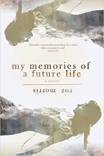 My Memories of a Future Life: Amazon.co.uk: Roz Morris: 9781909905931: Books