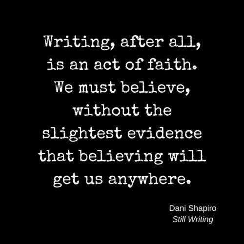 On Writing and Having Faith