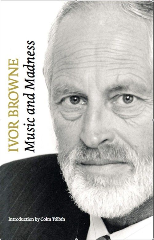 Ivor Browne: Music and Madness - Mind, Body & Spirit - Books