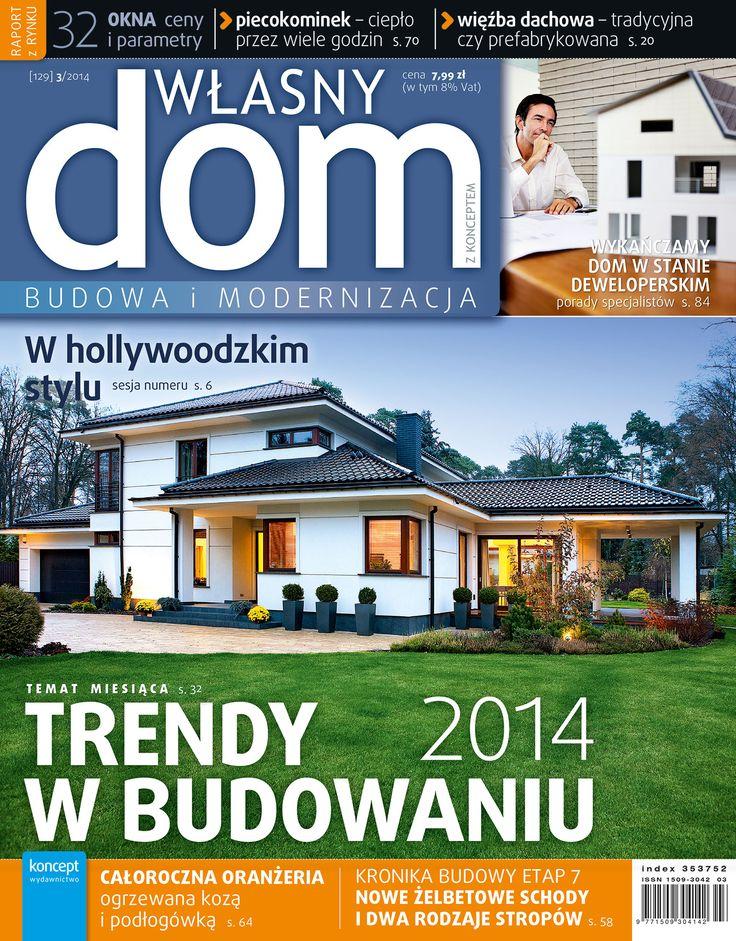 Okładka nr 3/2014 czasopisma Własny Dom. Bohaterem budynek w stylu rozłożystej amerykańskiej willi nieco modernistycznej.