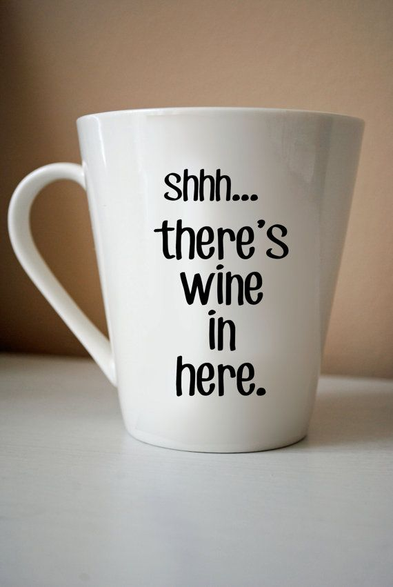 Shhh There S Wine In Here Ceramic Coffee Cup M O N O