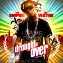 Lil Wayne - The Drought Is Over, Part 4 - The Empire