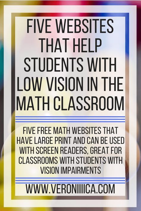 Five websites that help students with low vision in the math classroom. 5 free math websites that have large print and can be used with screen readers, great for classrooms with students with vision impairments. Pre-algebra, algebra 1, algebra 2, geometry, pre-calculus, calculus, middle school math, high school math, college math. #education #edtech #math