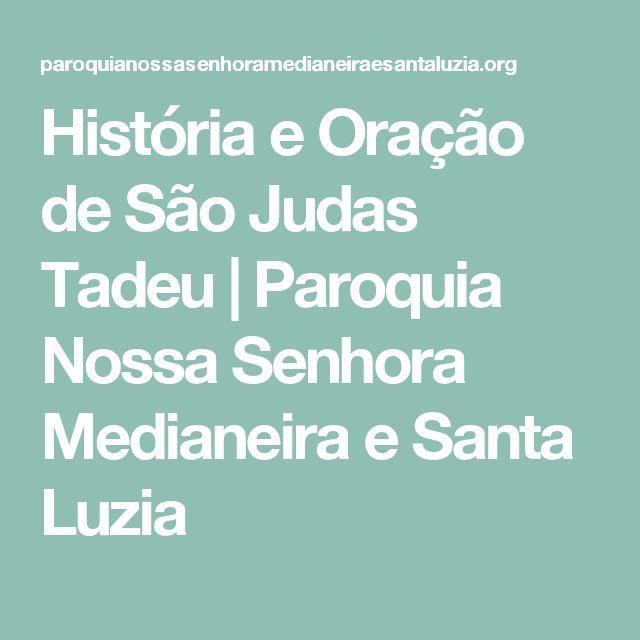 História e Oração de São Judas Tadeu | Paroquia Nossa Senhora Medianeira e Santa Luzia