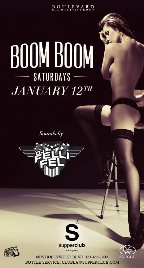 DJ Felli Fel BOOM BOOM SATURDAYS, January 12th. Purchase tickets for this event at www.supperclub.la
