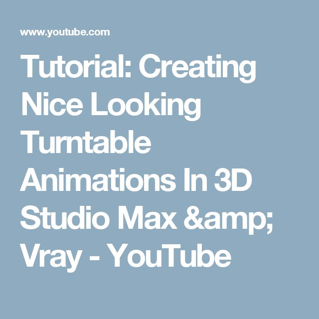 Tutorial: Creating Nice Looking Turntable Animations In 3D Studio Max & Vray - YouTube