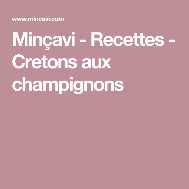 Minçavi - Recettes - Cretons aux champignons