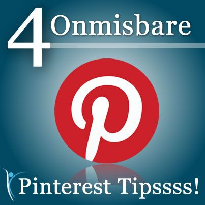 4 Onmisbare #Pinterest #tips!