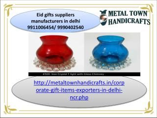 Metal town handicrafts 9911006454 is leading exporter, manufacturer of corporate gifts items in moradabad delhi,corporate gifts for diwali, corporate promoti...
