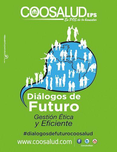 Siendo la ética, integridad y la gestión eficiente valores reputacionales claves en el reconocimiento de las empresas, Coosalud crea los Diálogos de Futuro.