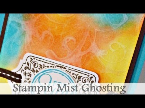 Stampin Mist Ghosting Technique - YouTube