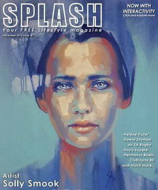 Splash Magazine Overberg - December 2016  Splash Magazine is a local ART, HOME, BODY, COMMUNITY and PROPERTY Magazine distributed in the Overberg and Whale Coast areas in South Africa.  SPLASH, your free lifestyle magazine. #SplashMagazineSA