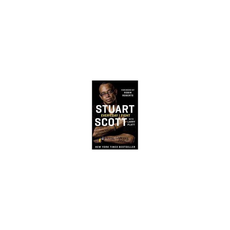 Every Day I Fight (Paperback) (Stuart Scott)