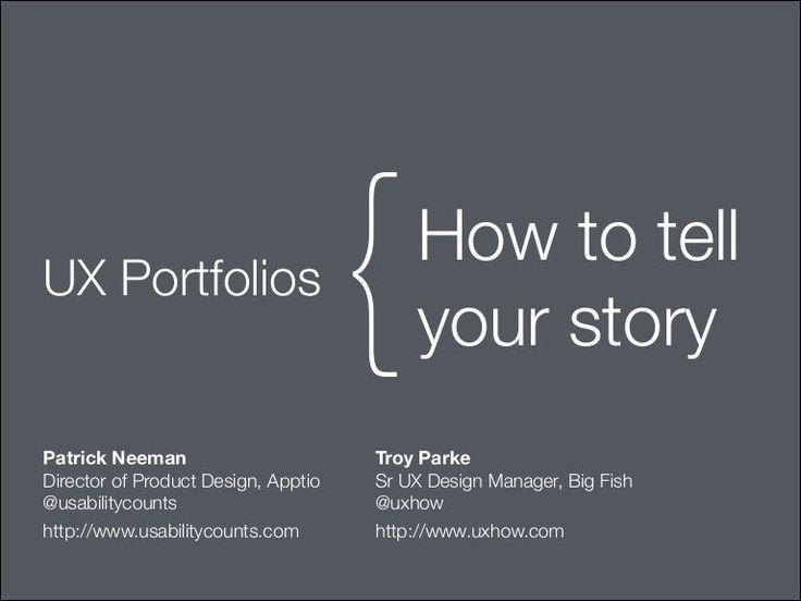 UX Portfolios: How to tell your story by Patrick Neeman via slideshare #publicrelationsportfolio