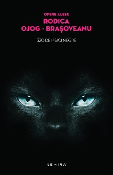 320 de pisici negre (GSP) - Rodica Ojog-Brasoveanu