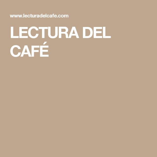 LECTURA DEL CAFÉ