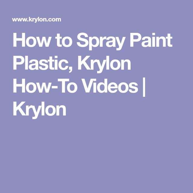 How to Spray Paint Plastic, Krylon How-To Videos | Krylon