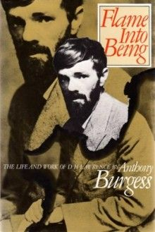 Flame Into Being: The Life and Work of D.H. Lawrence - Anthony Burgess