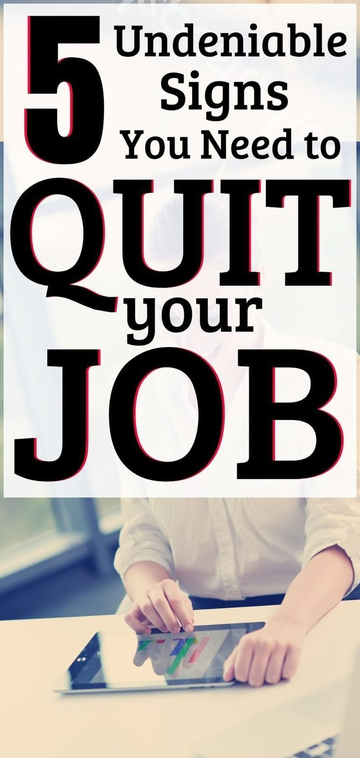 5 Undeniable Signs It's Time to Quit Your Job Quitting