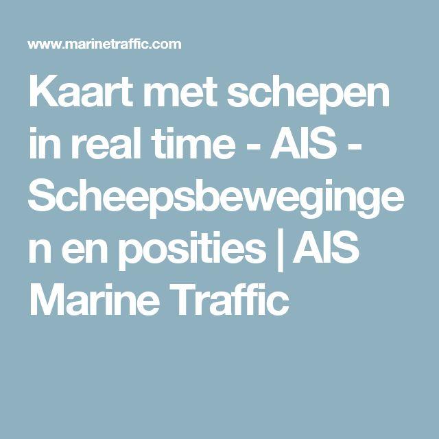 Kaart met schepen in real time - AIS - Scheepsbewegingen en posities | AIS Marine Traffic