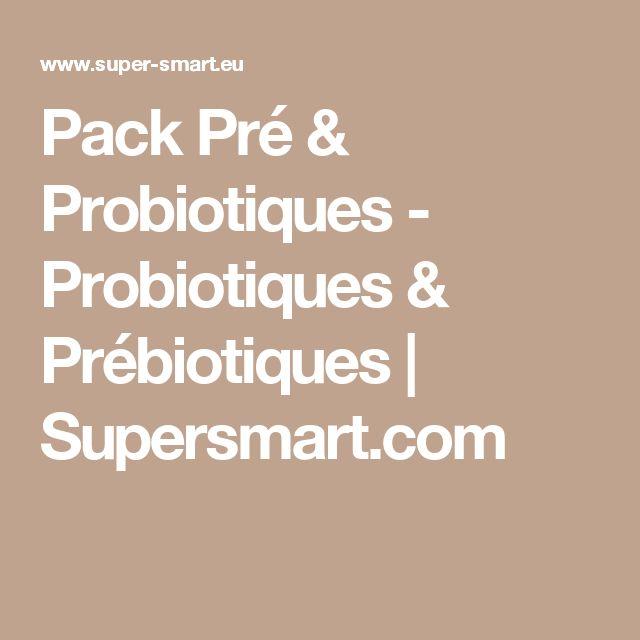 Pack Pré & Probiotiques - Probiotiques & Prébiotiques | Supersmart.com