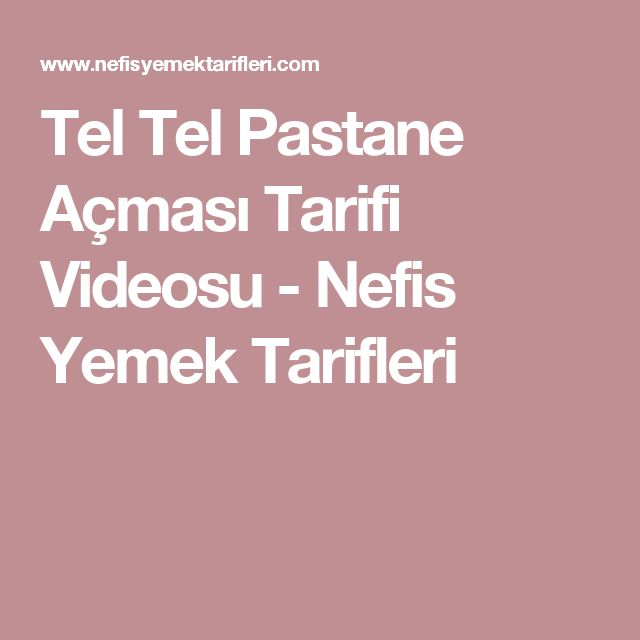 Tel Tel Pastane Açması Tarifi Videosu - Nefis Yemek Tarifleri