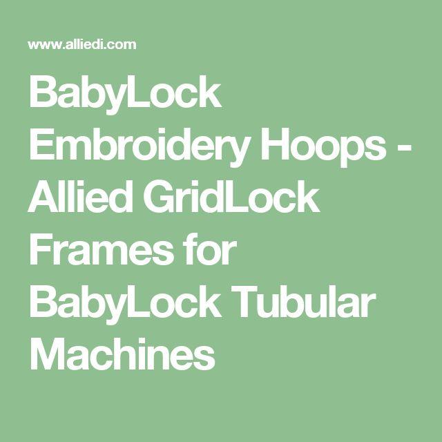BabyLock Embroidery Hoops - Allied GridLock Frames for BabyLock Tubular Machines