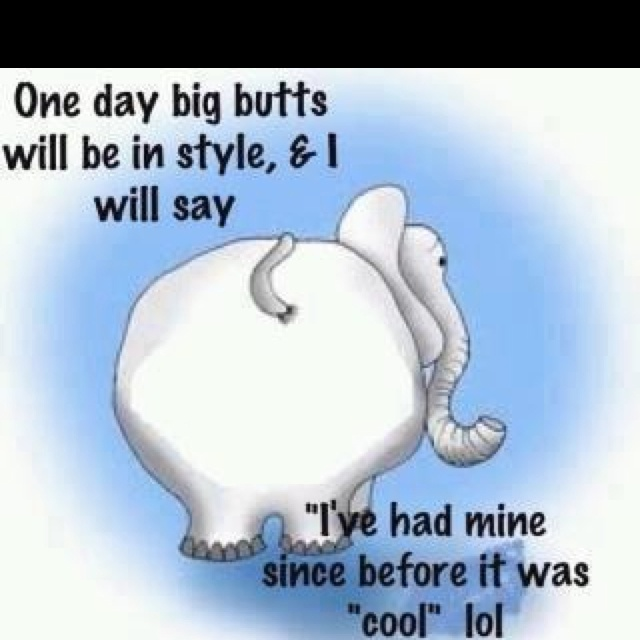 Big Butt Quotes 104