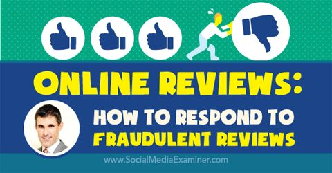 Online Reviews: How to Respond to Fraudulent Reviews http://www.socialmediaexaminer.com/online-reviews-how-to-respond-to-fraudulent-reviews-dan-lemin/?awt_l=C9jVQ&awt_m=3kCrFianbTFyALT TomBlubaugh.net/services