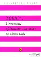 DIEHL, Christel. TOEIC : comment optimiser son score (2004). Cote : Z1d DIE