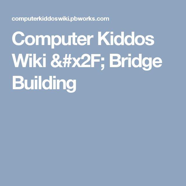 Computer Kiddos Wiki / Bridge Building