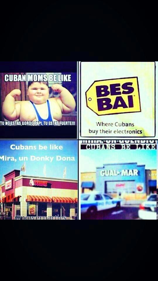 Cubans be like...