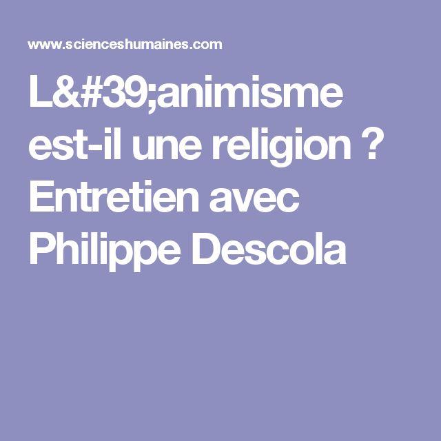 L'animisme est-il une religion ? Entretien avec Philippe Descola