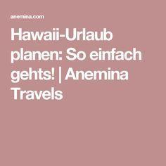 Hawaii-Urlaub planen: So einfach gehts! | Anemina Travels
