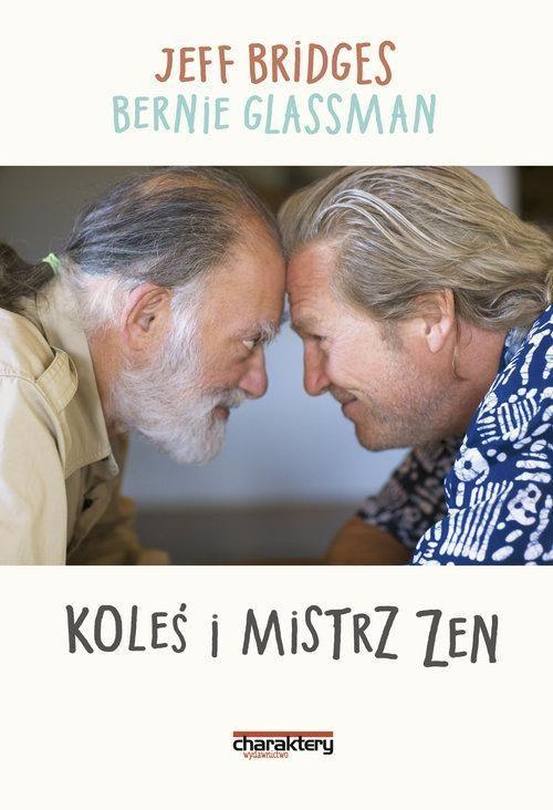 Koleś i mistrz Zen -   Bridges Jeff, Glassman Bernie , tylko w empik.com: . Przeczytaj recenzję Koleś i mistrz Zen. Zamów dostawę do dowolnego salonu i zapłać przy odbiorze!