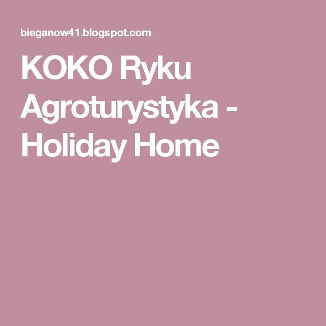 KOKO Ryku Agroturystyka - Holiday Home