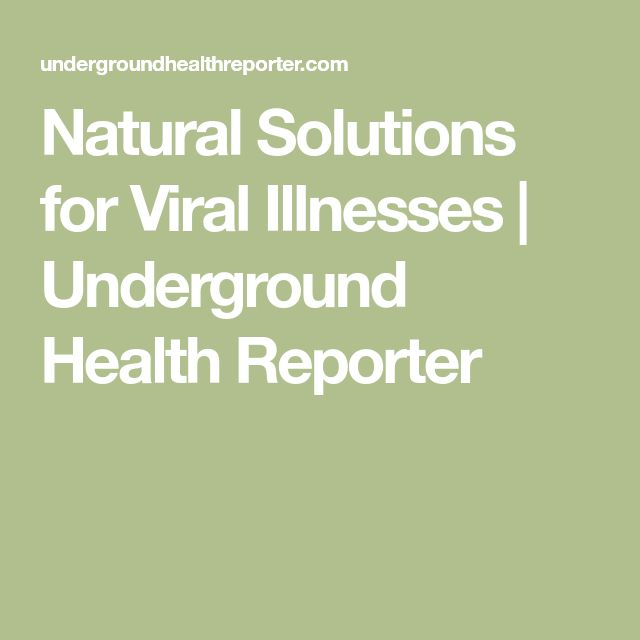 Natural Solutions for Viral Illnesses | Underground Health Reporter
